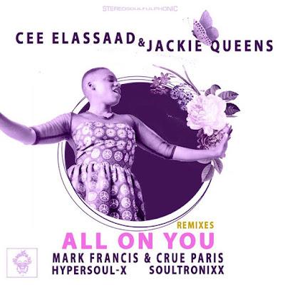 Cee ElAssaad & Jackie Queens - All On You (Remixes)