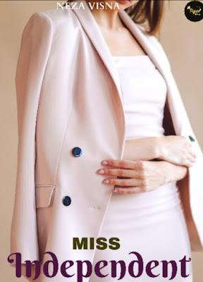 Novel Miss Independent Karya Neza Visna Full Episode