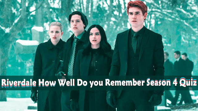 Riverdale - How Well Do you Remember Season 4 (Quiz)