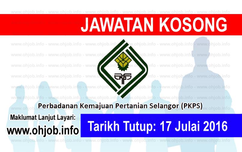Jawatan Kerja Kosong Perbadanan Kemajuan Pertanian Selangor (PKPS) logo www.ohjob.info julai 2016