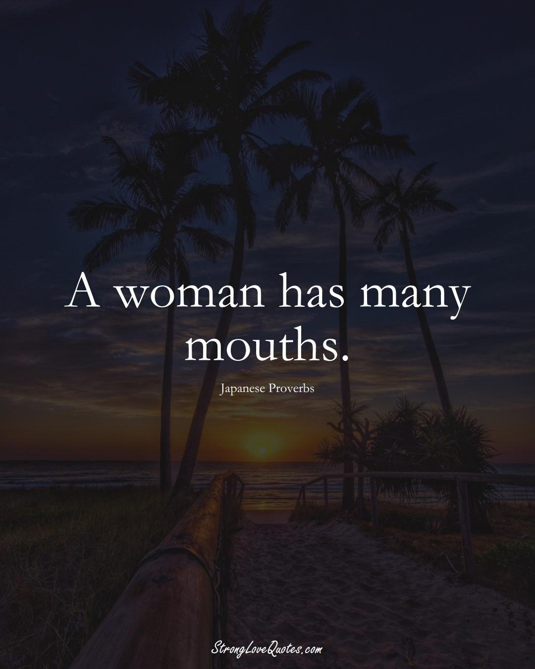 A woman has many mouths. (Japanese Sayings);  #AsianSayings