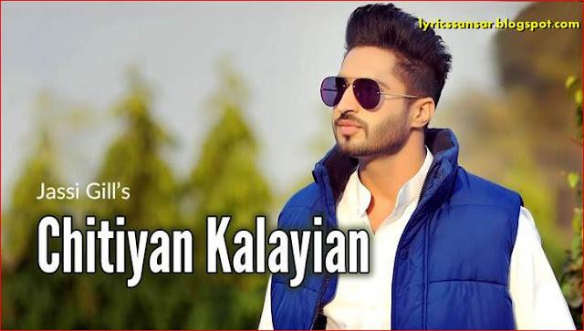 Chitiyan Kalayian Lyrics By Jassi Gill | Jump 2 Bhangra