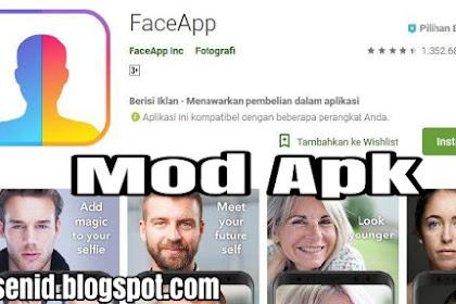 Download Faceapp Pro Mod Apk Terbaru 2019