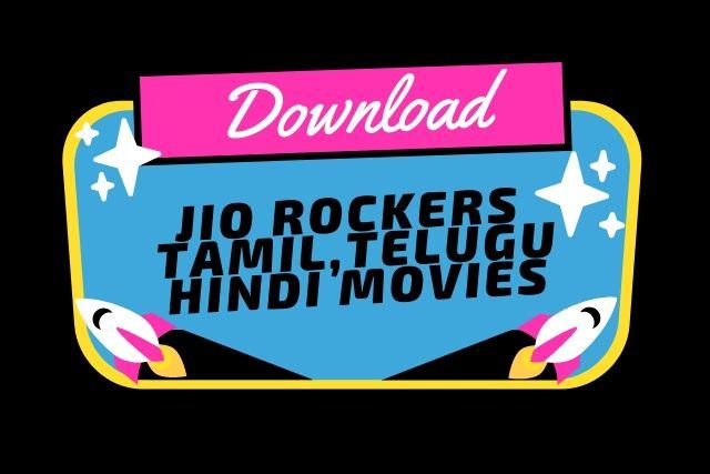 jio rockers tamil movie 2018,jio rockers 2018 movies,jio rockers tamil 2019,jio rockers hollywood movies,jio rockers com 2018,jio rockers telugu 2018 movies