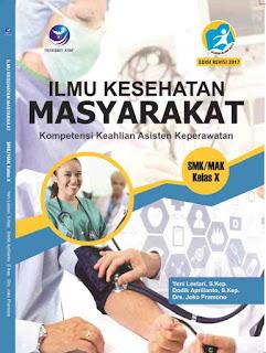 Ilmu Kesehatan Masyarakat Kompetensi Keahlian Asisten Keperawatan SMK/MAK Kelas X