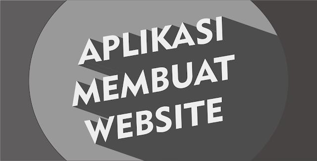Aplikasi Untuk Membuat Website Yang Bagus Untuk Anda 2017