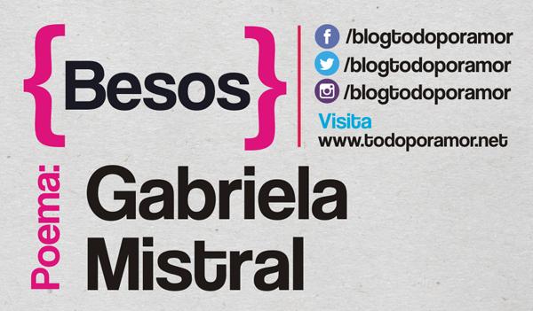 Besos de Gabriela Mistral