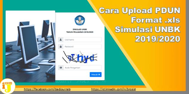 Cara Upload PDUN Format .xls Simulasi UNBK 2019/2020