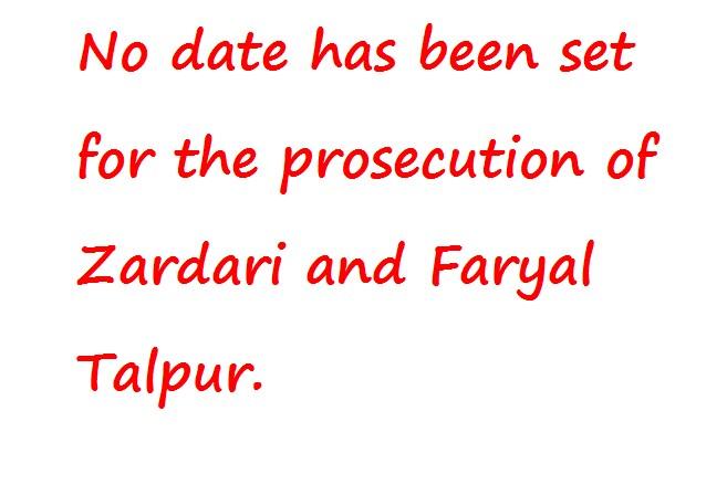 जरदारी और फरयाल तालपुर के अभियोग के लिए कोई तिथि निर्धारित नहीं की गई है।