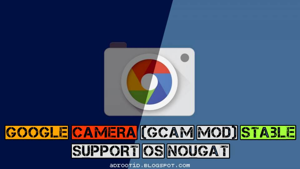 Google Camera for Android Nougat