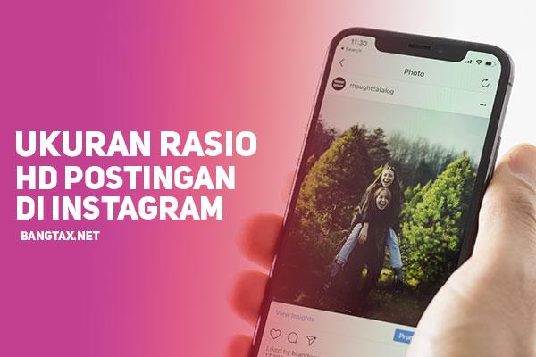 Ukuran Rasio HD Untuk Postingan Dan Story Instagram