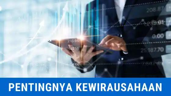 pentingnya kewirausahaan bagi individu dan kehidupan manusia
