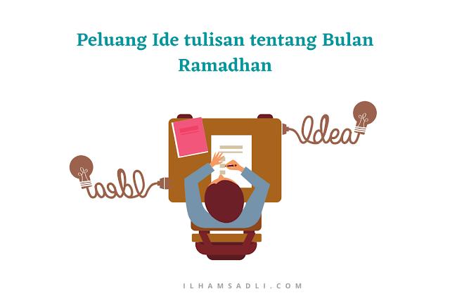 Peluang Ide tulisan tentang Bulan Ramadhan