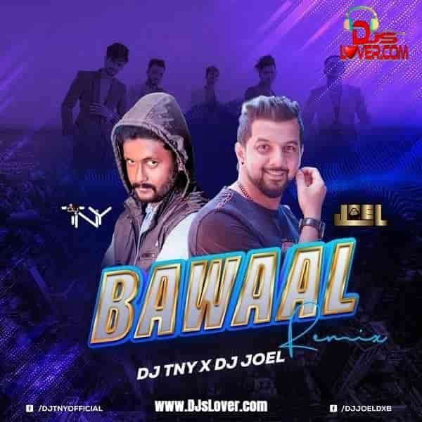 Bawaal Remix DJ TNY x DJ Joel mp3 download