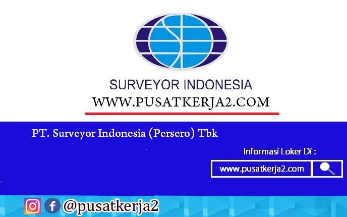 Lowongan Kerja PT. Surveyor Indonesia (Persero) Tbk BUMN Maret 2020