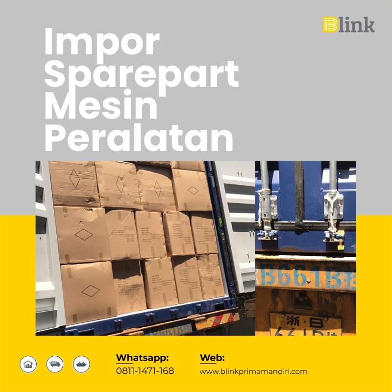 Impor Sparepart dan Impor Resmi Mesin serta Peralatan Besar