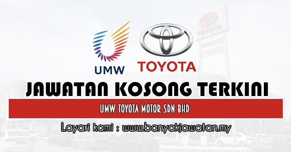 Jawatan Kosong 2019 di UMW Toyota Motor Sdn Bhd