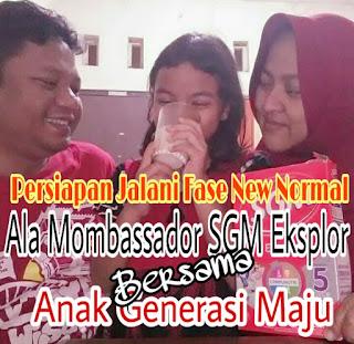 Fase New Normal Ala Mombassador SGM Eksplor Bersama Anak Generasi Maju