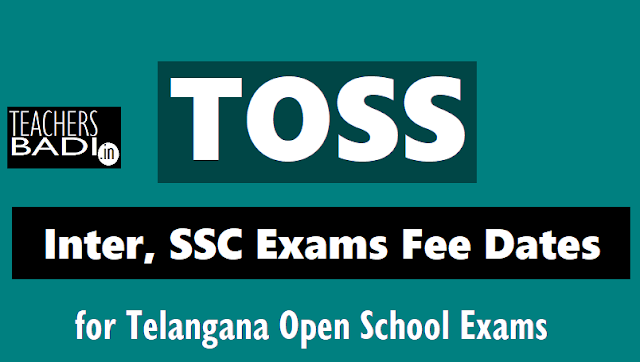 toss ssc inter exams tatkal fee due dates under tatkal scheme 2019,telanganaopenschool exams fee dates,toss ssc inter exams time table