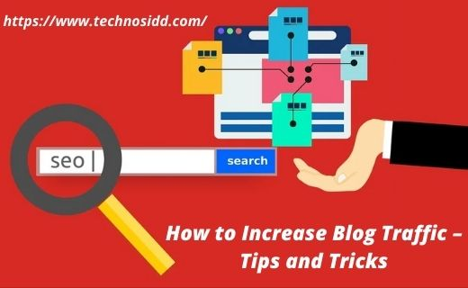 How to Increase Blog Traffic  – Tips and Tricks