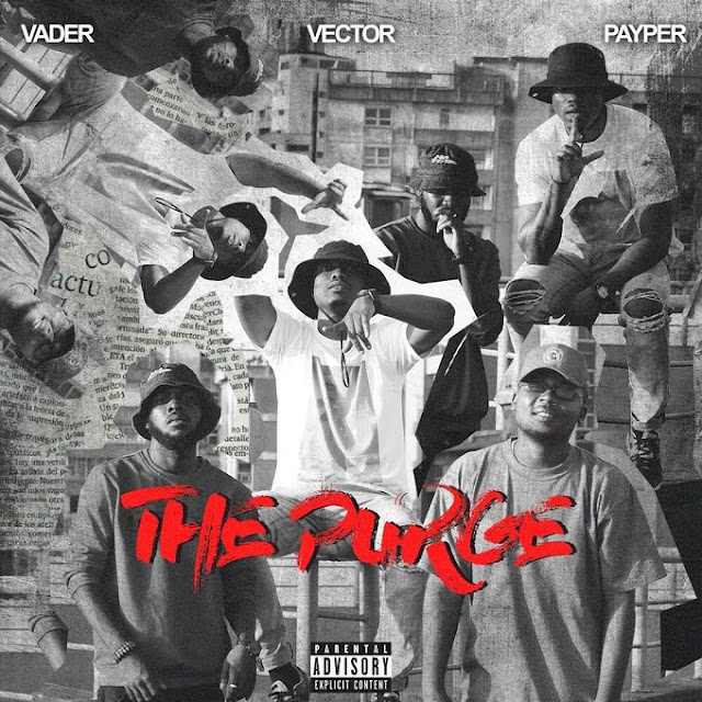 Vector ft. Payper & Vader - #ThePurge (M.I, Blaqbonez, A-Q Diss) | Listen To It Here.