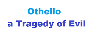 Othello as Tragedy of Evil, Evil in Iago