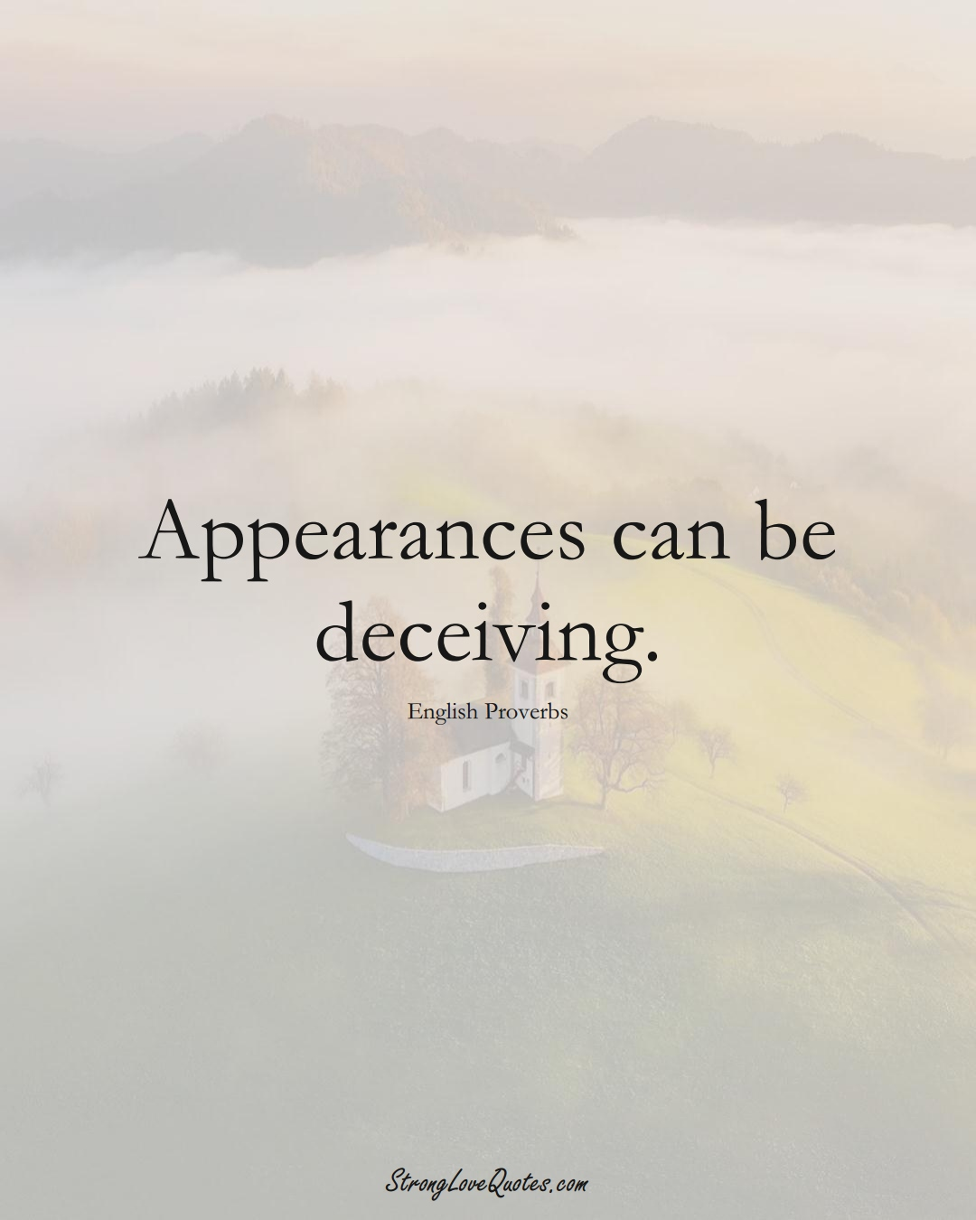 Appearances can be deceiving. (English Sayings);  #EuropeanSayings
