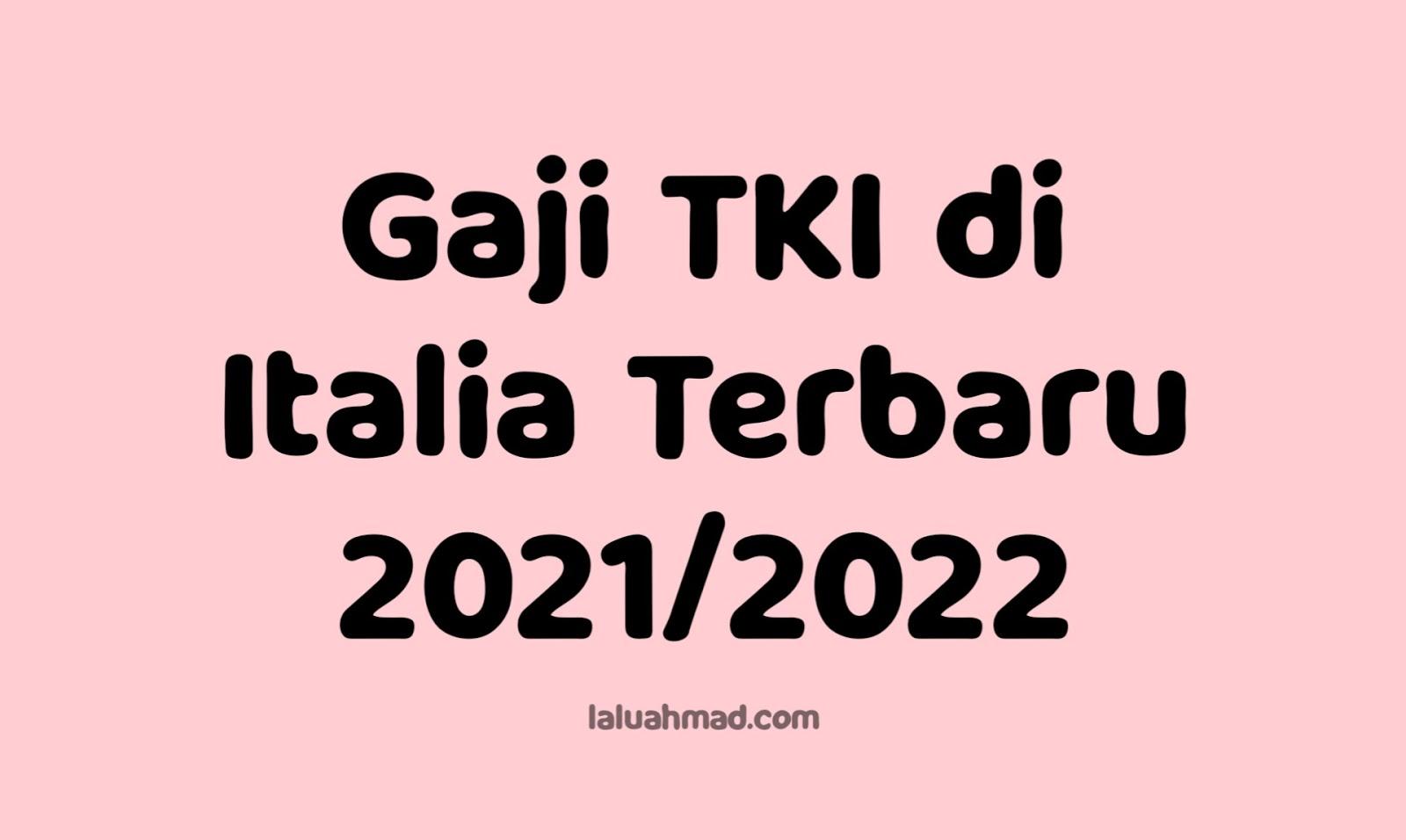 Gaji TKI di Italia Terbaru 2021/2022