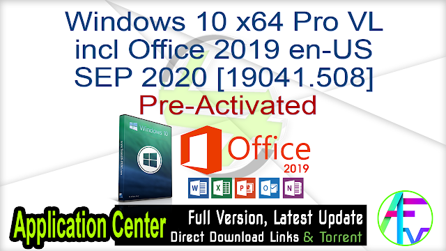 Windows 10 x64 Pro VL incl Office 2019 en-US SEP 2020 [19041.508] Pre-Activated