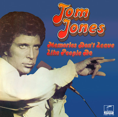 Tom Jones - Memories Don't Leave Like People Do