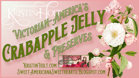 Kristin Holt   Victorian-America's Crabapple Jelly and Preserves