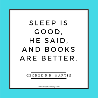 Sleep is good, he said, and books are better. - George R.R. Martin