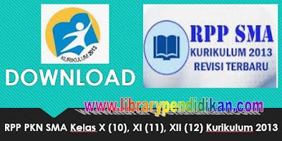 Download RPP PKN SMA Kelas X (10), XI (11), XII (12) Kurikulum 2013 - http://www.librarypendidikan.com/
