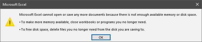 Microsoft Excel cannot open or save any more documents because there is not enough available memory or disk space....