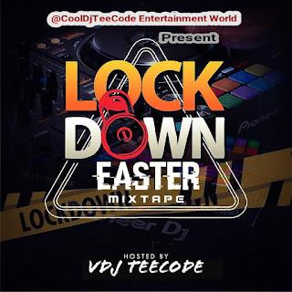 Lockdown Easter Mixtape – Vdj Teecode