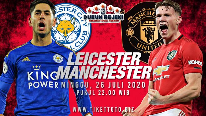 Prediksi Bola Leicester City vs Manchester United Minggu 26 Juli 2020