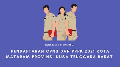 Pendaftaran CPNS dan PPPK 2021 Kota Mataram Provinsi Nusa Tenggara Barat Lulusan SMA D3 S1 S2