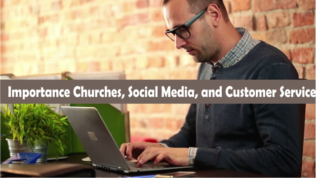 Importance Churches, Social Media, and Customer Service