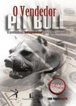 O Vendedor Pit Bull – Luís Paulo Luppa Download Grátis