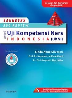 SAUNDERS 360 REVIEW UNTUK UJI KOMPETENSI (S-I) NERS INDONESIA (UKNI) ED. 1