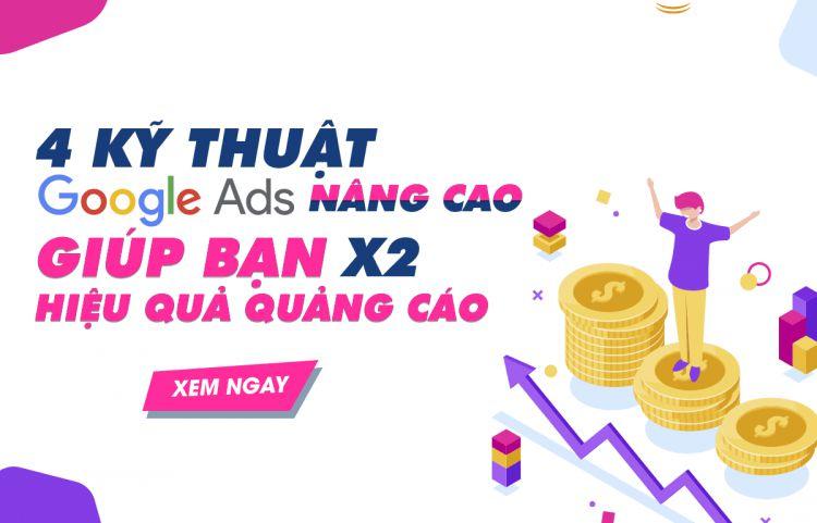 Top 4 kỹ thuật Google Ads nâng cao hiệu quả quảng cáo Adwords X2