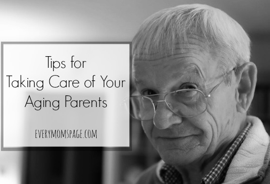 Tips for Taking Care of Your Aging Parents