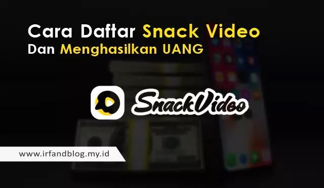Cara Daftar Snack Video Dan Menghasilkan Uang