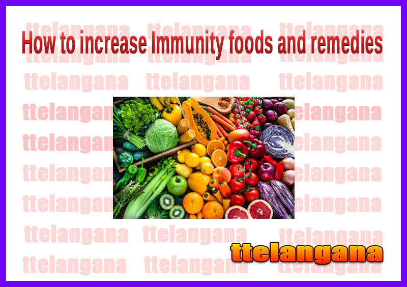 How to increase Immunity foods and remedies