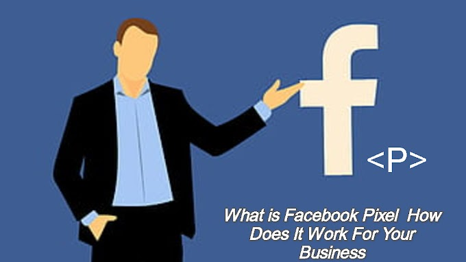What is Facebook Pixel | How Does It Work For Your Business
