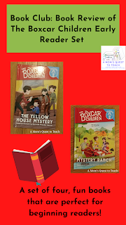 A Mom's Quest to Teach logo: Book Club: Book Review of The Boxcar Children Early Reader Set; A Set of four, fun books that are perfect for beginning readers; covers of The Yellow House Mystery and Mystery Ranch; clipart of book