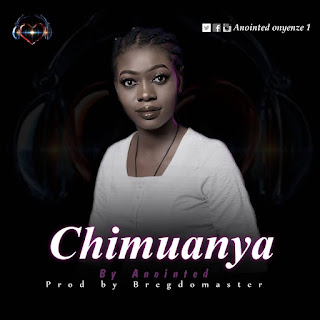 Download Music : Anointed - Chimuanya mp3