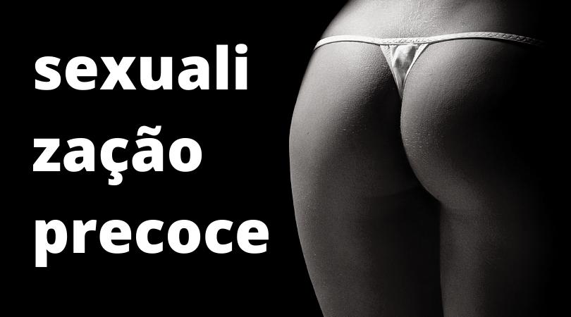 """Sexualização Precoce No Discurso de """"Empoderamento"""" Feminino"""