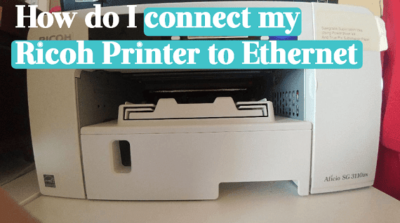 how-do-i-connect-my-ricoh-printer-to-ethernet