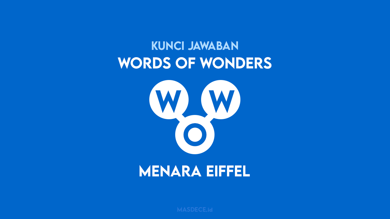 Kunci Jawaban Words of Wonders Menara Eiffel
